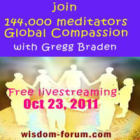 Join 144,000 meditators and Gregg Braden for a live streamed meditation session, Oct. 23, 2011